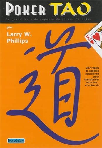 Poker-Tao-Le-grand-livre-de-sagesse-du-joueur-de-poker-287-rgles-de-sagesse-pokrienne-pour-transformer-votre-jeu-et-votre-vie-0