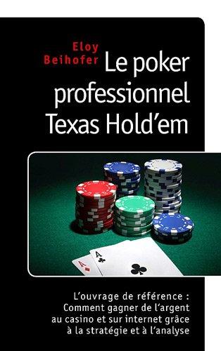 Le-Poker-Professionnel-Texas-Hold-Em-lOuvrage-de-Rfrence-Comment-Gagner-de-lArgent-au-Casino-et-sur-Internet-grce–la-Stratgie-et–lAnalyse-0