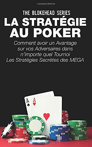 La-stratgie-au-poker-Comment-avoir-un-avantage-sur-vos-adversaires-dans-nimporte-quel-tournoi-Les-stratgies-secrtes-des-MEGA-stars-du-Poker-rvles-0